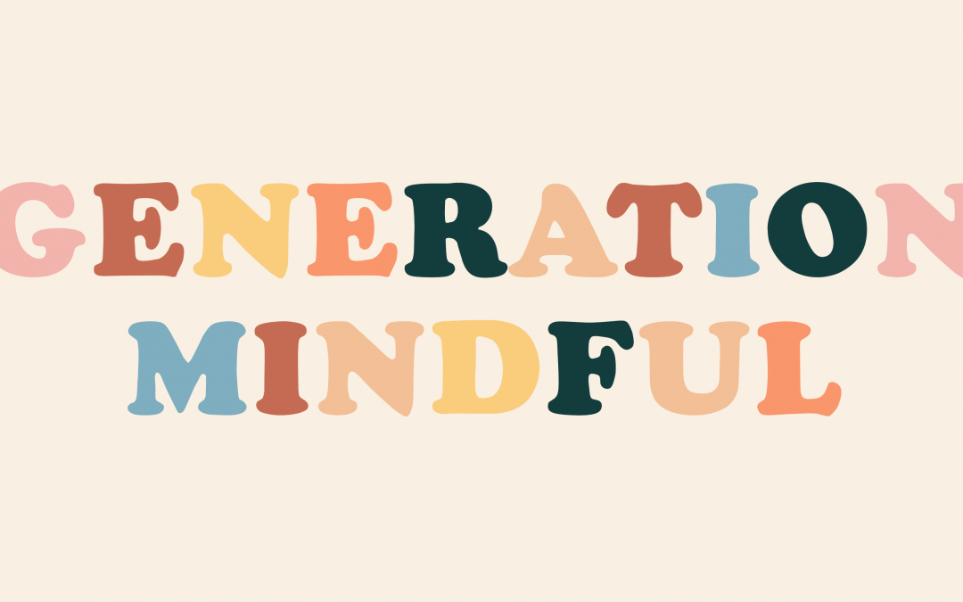 Generation Mindful